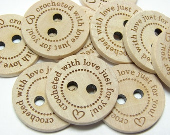 """1"""" Wooden Buttons """"crocheted with love just for you"""" - Set of  10"""