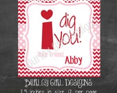 I DIG YOU Chevron Tags - DIY - Digital FIle - Valentine's Day Tag
