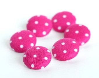 Fabric Button, Hot Pink and White Polka Dots, 6 Small or Medium Sized Fabric Covered Button, Handmade Button, Fuchsia Sewing Cloth, Knitting