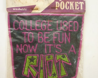 "60s 70s Sew-on Patch NIP Protest / Anti-War Era ""College Used to be Fun Now It's a Riot"""