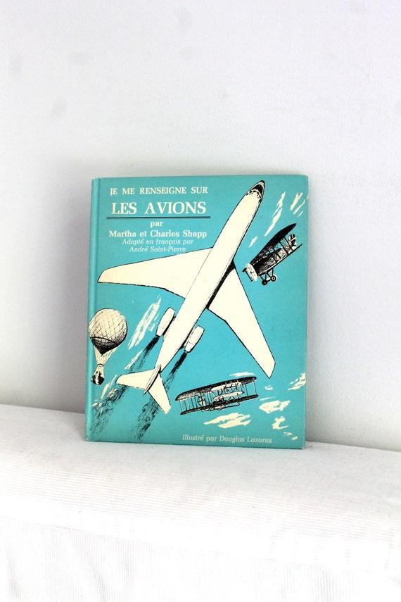 60s French children book- Je me renseigne sur les avions