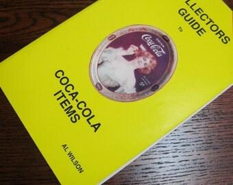 Vintage Book A Collectors Guide To Coca Cola Items Al Wilson Vol 1