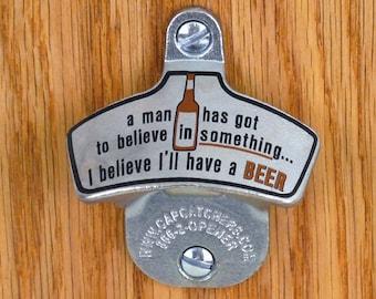 """Novelty Bottle Opener, Wall Mount Bottle Opener, Bottle Cap Catcher, Man Cave Gift - """"I Believe I'll Have a Beer"""""""