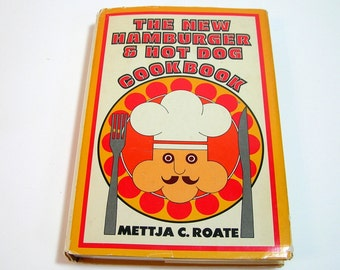 The New Hamburger And Hot Dog Cookbook By Mettja C. Roate