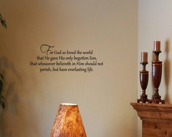 Vinyl Wall words quotes and sayings #0291 For God so loved the world, that He gave His only begotten Son, that whosoever believeth in Him...