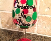"""Christmas  in Dixie"""". Hand painted and Personalized Wine glass"""
