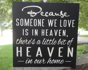 Because Someone We Love is In HEAVEN/There's A Little Bit Of Heaven In Our Home Sign/Shelf Sitter/11.5 x 11.5