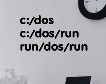 C DOS Run, Vinyl Wall Lettering, Vinyl Wall Decals, Vinyl Letters, Vinyl Lettering, Wall Quotes, Computer Geek Decal, Office Decal, Nerdy