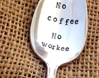 Vintage Hand Stamped spoon - No coffee No workee -Blithe Vintage Etsy
