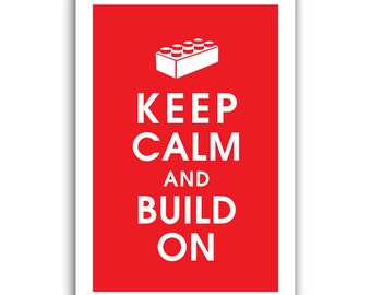 Keep Calm and Build On, 13x19 Art Print  (featured in Cherry Red) Buy 3 get 1 FREE  Keep Calm Art Keep Calm Poster
