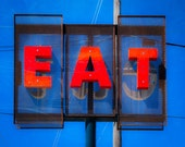 Fine Art Photography, Eat Sign, Restaurant Decor, Retro Diner, Food Art, Gift for Foodies, Wall Art, Chef Decor, Vintage Sign, Kitchen Decor