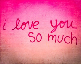 I love you print, Valentines Gift, Fine Art Photo, Graffiti, Lovers Art, Wall Decor, Love sign, Anniversary, Wedding, pink ombre, engagement