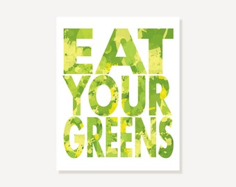 Kitchen Art Typographic Print - Eat Your Greens Poster - Quote Art in Green & Yellow