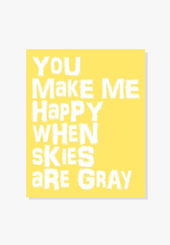 Typographic Quote Print (You Are My Sunshine) You Make Me Happy When Skies Are Gray Baby Kids Wall Art Digital Print