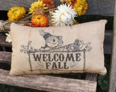 Welcome Fall Scarecrow Primitive Scarecrow Pillow - Primitive Ornie - Primitive Bowl Filler