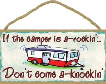 "If The CAMPER Is A-Rockin' Don't Come A-Knockin' Camping Pull Travel Trailer 5"" x 10"" SIGN Plaque Decor"