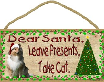 """COLLIE Dear Santa Leave Presents Take CAT 10"""" x 5"""" SIGN Christmas Holiday Dog Pet Plaque"""