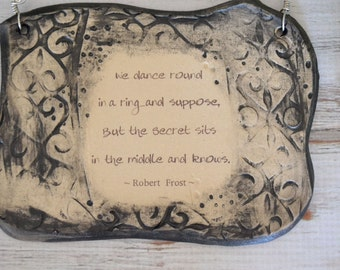 Handmade Ceramic Plaque, Robert Frost Quote