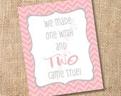 Twin Girls Pink Nursery Sign Pink and Gray Chevron Twins Nursery Art - We Made One Wish and Two Came True - Printable Art - INSTANT DOWLOAD