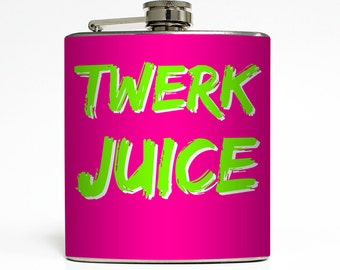 Twerk Juice Whisky Flask Funny Bachelorette Party Dance Club 21st Birthday Bridesmaid Gifts - Stainless Steel 6 oz Liquor Hip Flask LC-1171