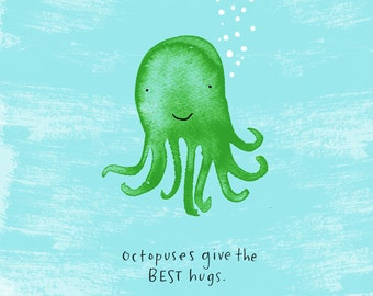 Octopuses give the best hugs wall art print