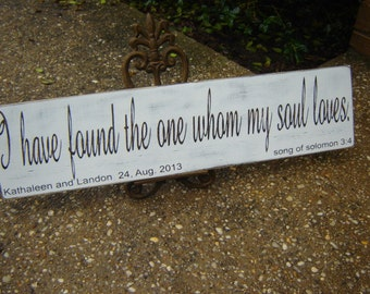I have found the one whom my soul loves, Song of Solomon, Personalized, Wedding, Anniversary, Rustic, Vintage, Shabby Chic, Song of Solomon