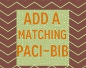 30% OFF Add a Matching Pacifier/ Teether Bib