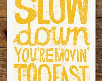 11x14 Slow Down, Hand Typography, Art Print