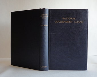 1925 Book NATIONAL GOVERNMENT LOANS by William L Raymond Hard Cover Finance Historical Economics History Reference Business Old Financial
