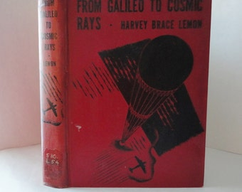 Vintage Book 1934 From Galileo to Cosmic Rays by Harvey Brace Lemon Physical Science Textbook physics newtons law decorative illustrated