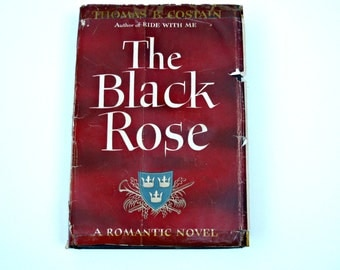 The Black Rose, A Romantic Historical Novel by Thomas B. Costain, 1945