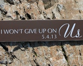 Custom Wedding Signs - I Won't Give Up On Us - Personalized Wedding Gift, custom wood sign with date, distressed