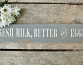 RESERVED FOR MARCI, Fresh Milk,Butter and Eggs - Hand Made Sign - Salvaged Wood