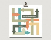 When Nothing Goes Right Go Left Poster Print