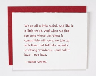 Robert Fulghum Weird Love Quote Blank Card