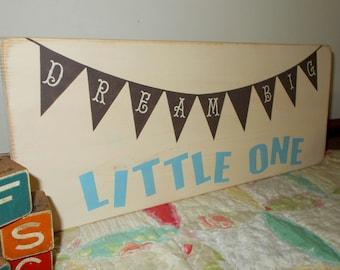 Dream Big LITTLE ONE Children Nursery Decor Wood Sign