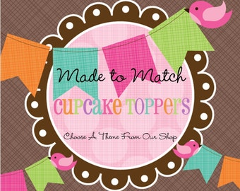 Made to Match -Set of 12 Personalized Cupcake Toppers- Choose Any Theme in our Shop- Birthday Party -Baby Shower -Bridal Shower