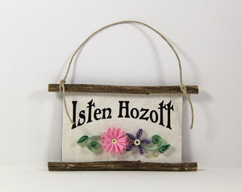 Quilled Magnet -311 - Isten Hozott- Another Hungarian Welcome, Hostess Gift, Kitchen Decor