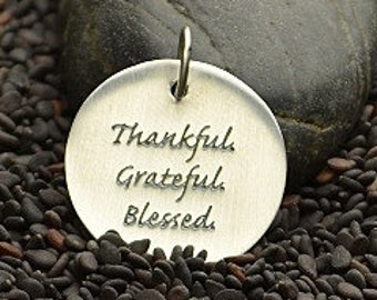 Sterling Silver Tag - Thankful, Grateful, Blessed Tag - Round Sterling Silver Quote Charm - Round Tag, Volunteers, Teacher Gifts, Engraved