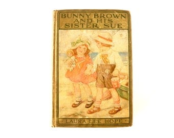 """Vintage / Antique """"Bunny Brown and His Sister Sue"""" by Laura Lee Hope (c.1916), First Edition - Collectible, Altered Art"""