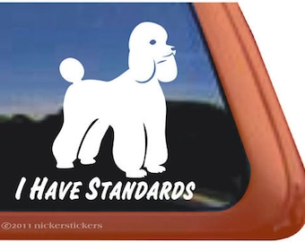 I Have Standards   DC371SP1   High Quality Adhesive Vinyl Poodle Window Decal Sticker