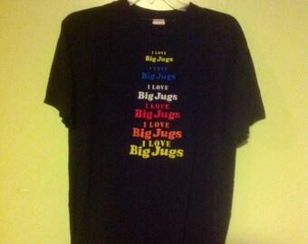 I Love Big Jugs T-Shirt