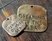 Dream of the Sea Bronze Metal Tags, Two Sizes Stamped Tags, Colored Charms Jewelry Supplies, Beading and Charm Supply, Pendants with Patina