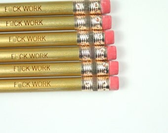 f&ck work 6 engraved gold pencils. MATURE swears
