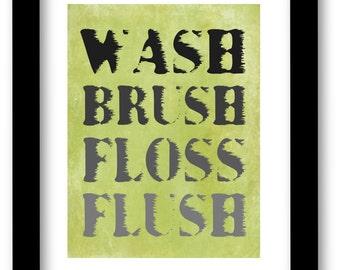 Wash brush floss flush, Art Print, Bathroom wall decor, Kids bathroom art, Modern wall decor, grunge, distressed