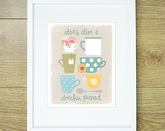 "Welsh Paned Print. ""Does Dim I Drechu Paned"" 8x10 print. Nothing Beats A Cuppa. Floral Kitchen Art. Tea coffee cups. Jammy Dodger."