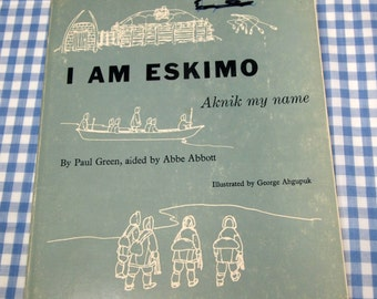 i am eskimo - aknik my name, vintage 1973 children's nonfiction book