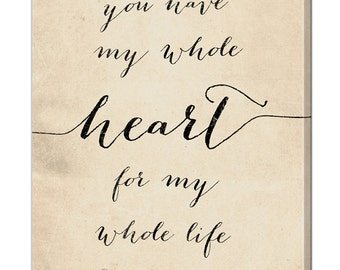 Personalized You Have My Whole Heart For My Whole Life Canvas Wall Art,  Wedding Gift, Anniversary Gift, 5 Colors, 4 Sizes