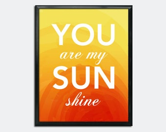 "Printable Quote - You Are My Sun Shine - Nursery Print - Sunshine Print - 8"" x 10"" - Instant Digital Download"