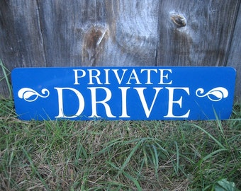 Custom Street Sign - Private Drive Sign - Specialty Yard Sign